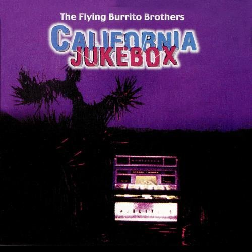 Flying Burrito Brothers California Jukebox