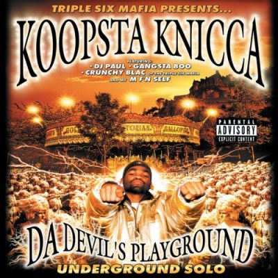 Koopsta Knicca Da Devil's Playground (undergr Explicit Version