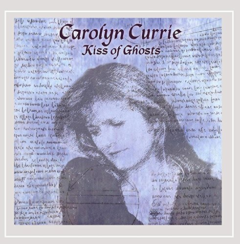 Carolyn Currie Kiss Of Ghosts