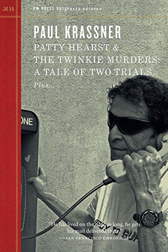 Paul Krassner Patty Hearst & The Twinkie Murders A Tale Of Two Trials