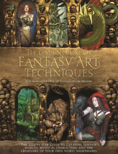 Rob Alexander The Compendium Of Fantasy Art Techniques The Step By Step Guide To Creating Fantasy Worlds