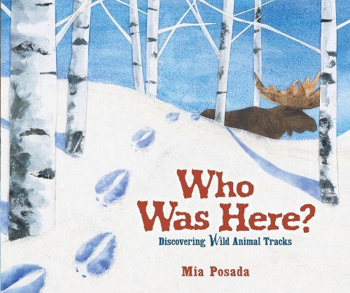 Mia Posada Who Was Here? Discovering Wild Animal Tracks