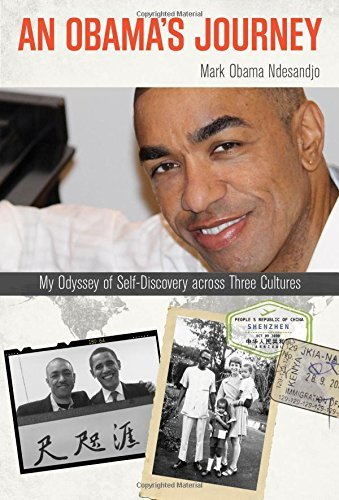 Mark Obama Ndesandjo An Obama's Journey My Odyssey Of Self Discovery Across Three Culture