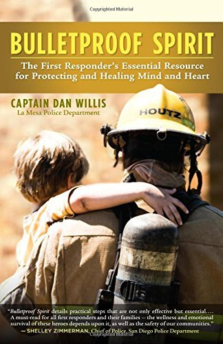 Dan Willis Bulletproof Spirit The First Responder's Essential Resource For Prot
