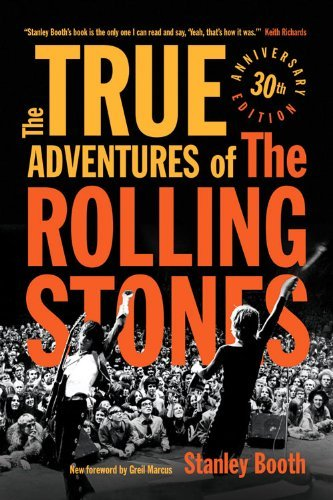 Stanley Booth The True Adventures Of The Rolling Stones 0030 Edition;anniversary