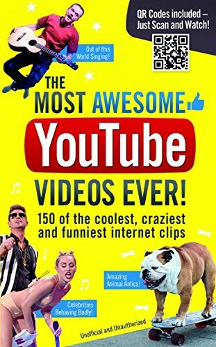 Adrian Besley The Most Awesome Youtube Videos Ever! 150 Of The Coolest Craziest And Funniest Interne
