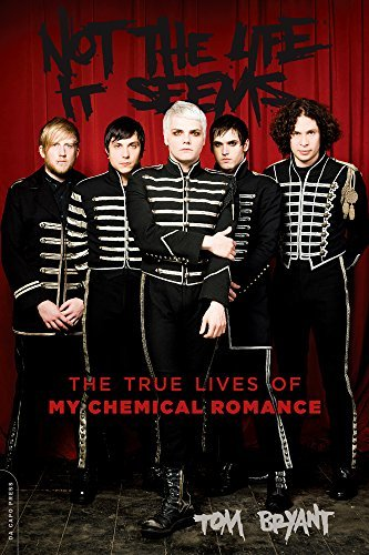 Tom Bryant Not The Life It Seems The True Lives Of My Chemical Romance
