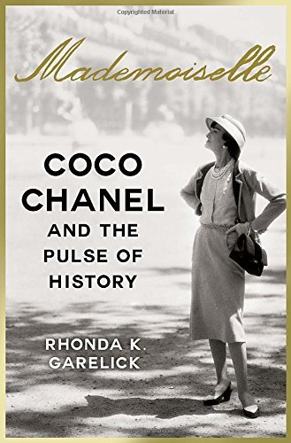 Rhonda K. Garelick Mademoiselle Coco Chanel And The Pulse Of History