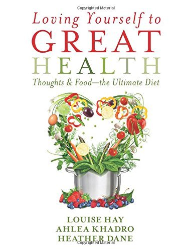 Louise L. Hay Loving Yourself To Great Health Thoughts & Food The Ultimate Diet
