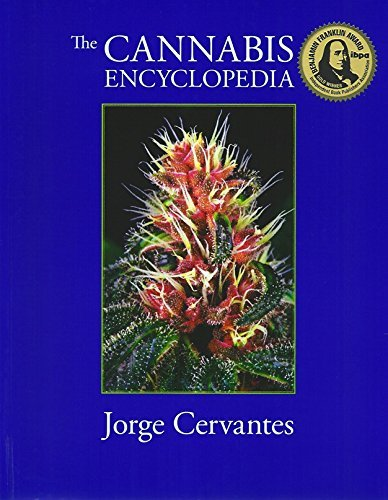 Jorge Cervantes The Cannabis Encyclopedia The Definitive Guide To Cultivation & Consumption