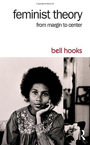 Bell Hooks Feminist Theory From Margin To Center 0003 Edition;
