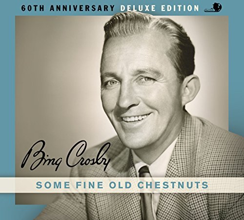 Bing Crosby Some Fine Old Chestnuts