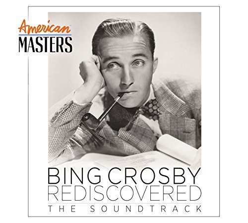 Bing Crosby Bing Rediscovered American Masters Soundtrack