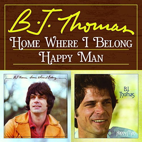 B.J. Thomas Home Where I Belong Happy Man