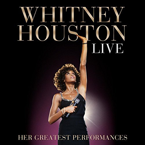 Whitney Houston Live Her Greatest Performance Live Her Greatest Performance