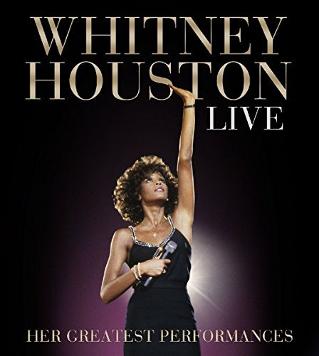 Whitney Houston Live Her Greatest Performances Live Her Greatest Performances