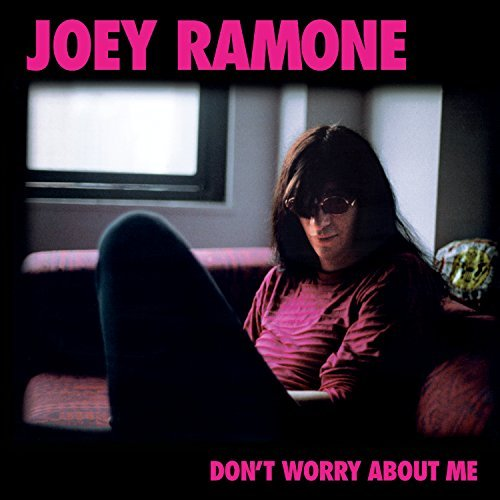 Joey Ramone Don't Worry About Me