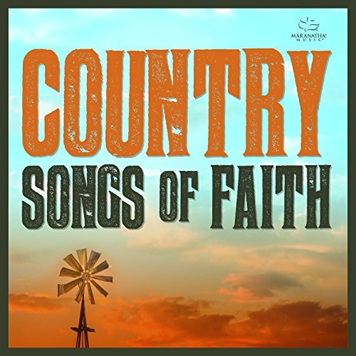 Maranatha Country 25 Country Songs Of Faith