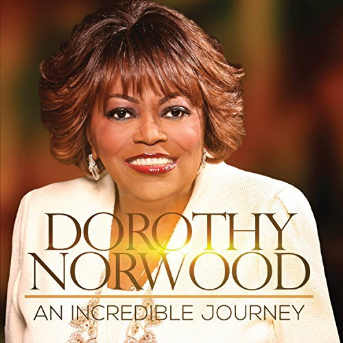 Dorothy Norwood An Incredible Journey