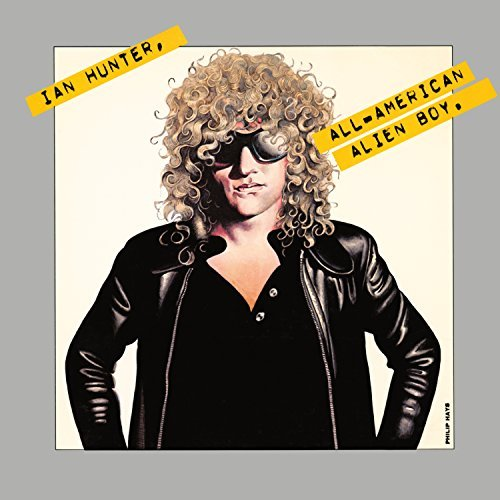 Ian Hunter All American Alien Boy