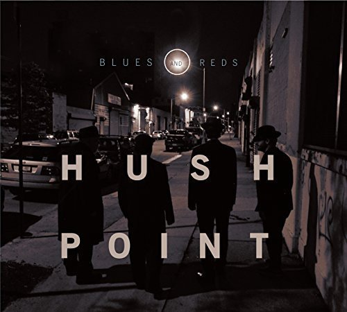 Hush Point Blues & Reds