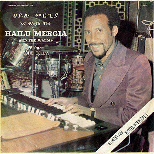 Hailu & The Walias Mergia Tche Belew