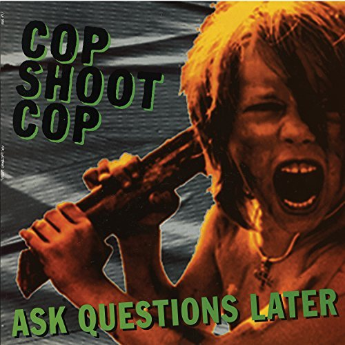 Cop Shoot Cop Ask Questions Later