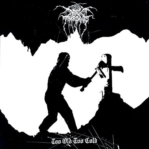 Darkthrone Too Old Too Cold