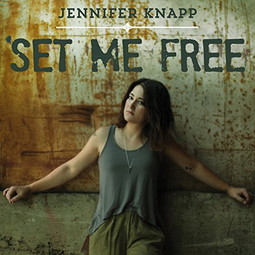 Jennifer Knapp Set Me Free