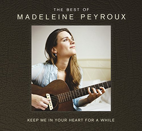 Madeleine Peyroux Keep Me In Your Heart For Awhile Best Of Madeleine Peyroux