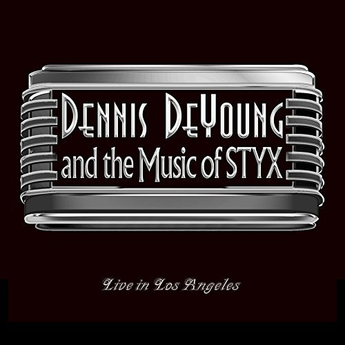 Dennis Deyoung ...And The Music Of Styx Live In Los Angeles