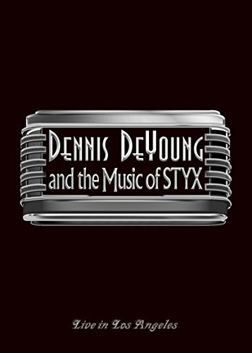 Dennis Deyoung & The Music Of Styx Live In Lo