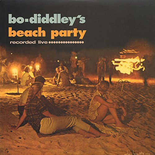 Bo Diddley Bo Diddleys Beach Party