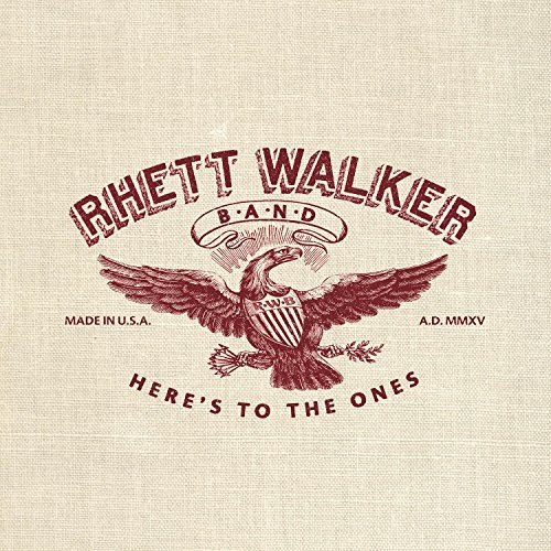 Rhett Walker Here's To The Ones