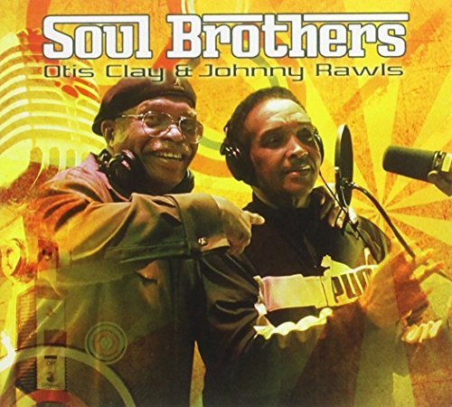 Clay Otis Rawls Johnny Soul Brothers