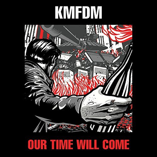 Kmfdm Our Time Will Come