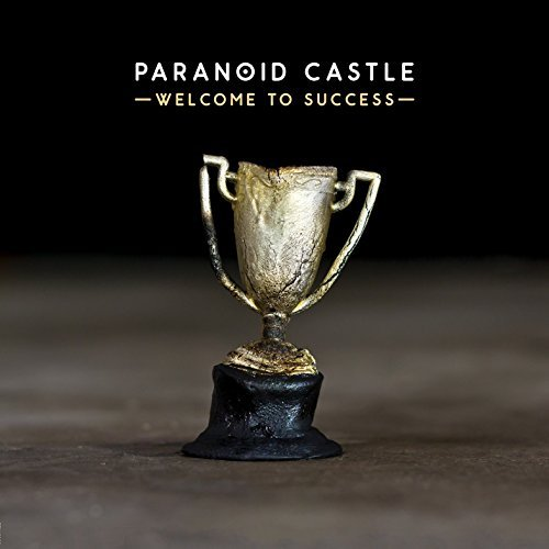Paranoid Castle Welcome To Success Welcome To Success