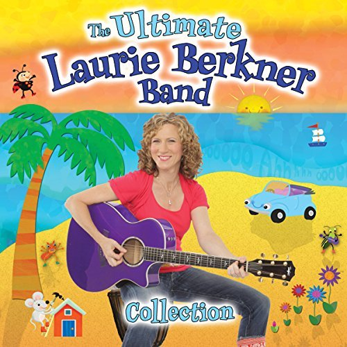 Laurie Berkner Ultimate Laurie Berkner Band C