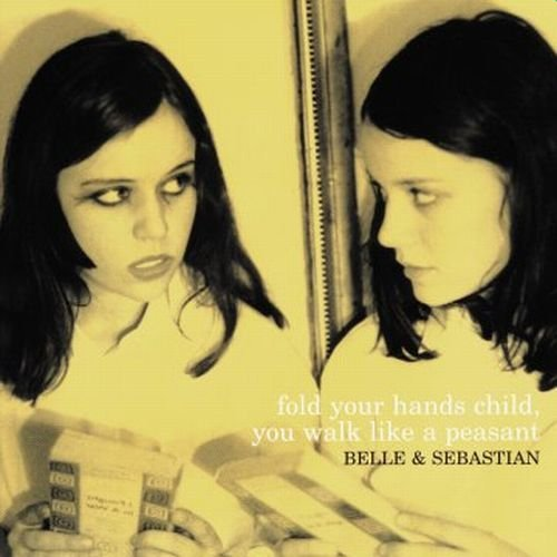 Belle & Sebastian Fold Your Hands Child You Walk Fold Your Hands Child You Walk