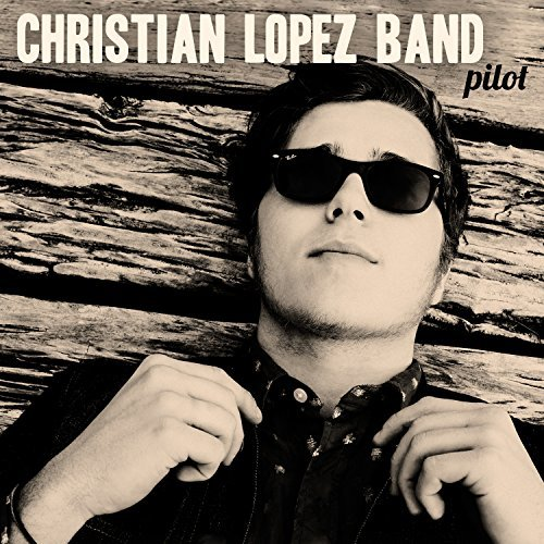 Christian Lopez Band Pilot