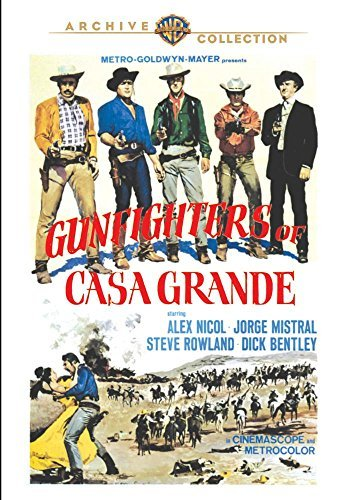 Gunfighters Of Casa Grande Gunfighters Of Casa Grande