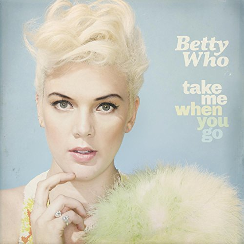 Betty Who Take Me When You Go (standard Cd)