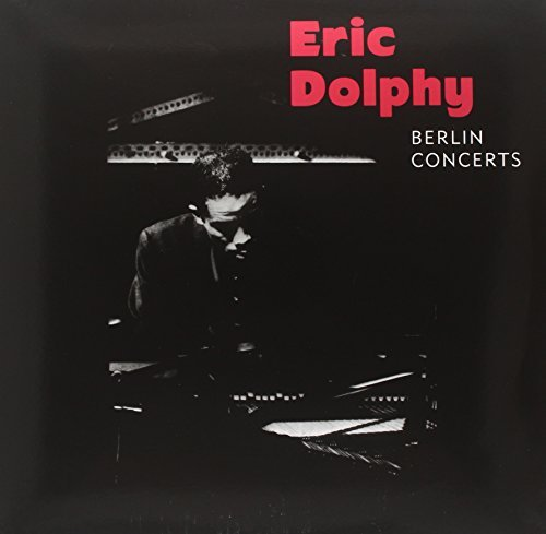 Eric Dolphy Berlin Concerts
