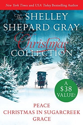 Shelley Shepard Gray Shelley Shepard Gray Christmas Collection Peace Christmas In Sugarcreek Grace