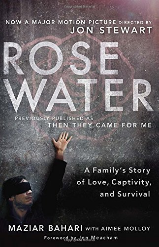 Maziar Bahari Rosewater A Family's Story Of Love Captivity And Survival