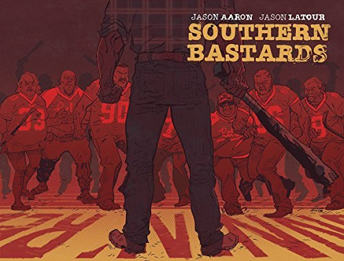 Jason Aaron Southern Bastards Volume 1 Here Was A Man