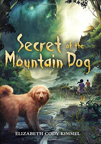 Elizabeth Cody Kimmel Secret Of The Mountain Dog