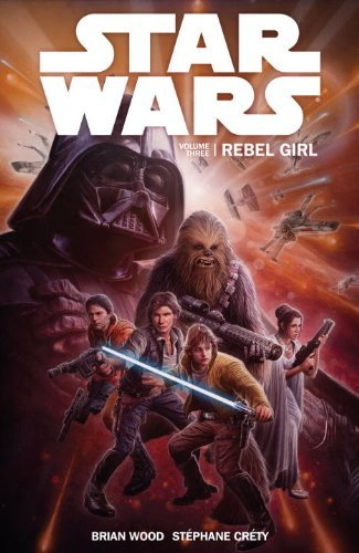 Brian Wood Star Wars Volume 3 Rebel Girl