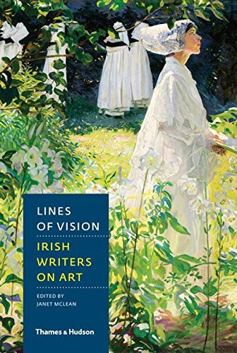 Janet Mclean Lines Of Vision Irish Writers On Art