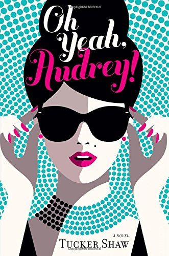 Tucker Shaw Oh Yeah Audrey!